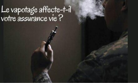 Comment le fait de vapoter affecte-t-il votre assurance vie ?
