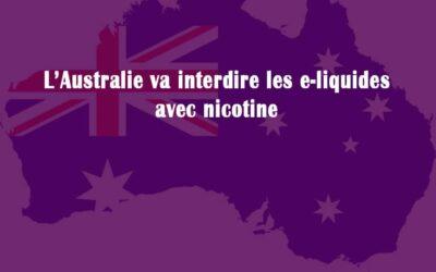 L'Australie va interdire l'importation de e-liquide avec nicotine