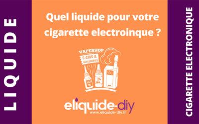 Quel liquide pour cigarette électronique ?