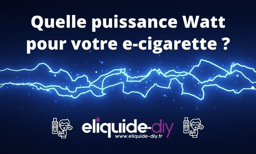 Quel est le meilleur wattage pour votre cigarette électronique ?