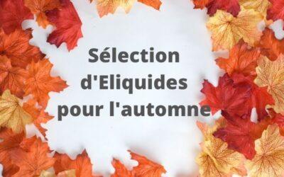 Notre sélection d'Eliquide pour cet automne